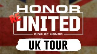 ROH Honor Re-United: UK Tour (Edinburgh, Doncaster, London)