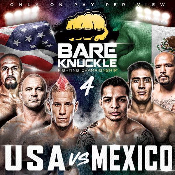 Bare Knuckle Fighting Championships 4 Usa Vs Mexico Official Ppv