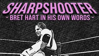 Sharpshooter: Bret Hart in His Own Words