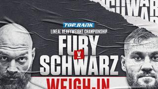 Tyson Fury vs Tom Schwarz: Weigh In