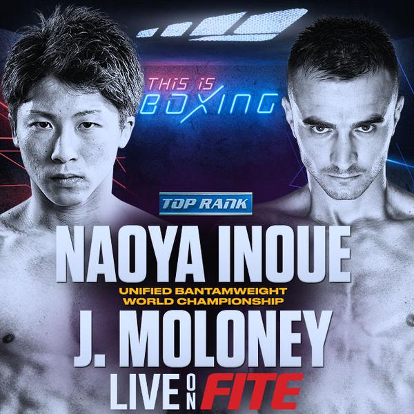 Top Rank: Inoue vs Moloney