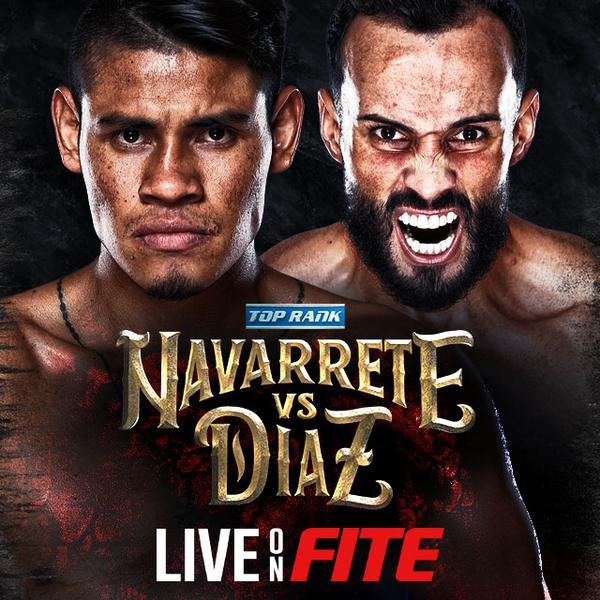 Top Rank: Navarette vs Diaz