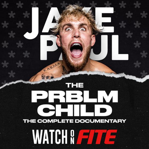 Jake Paul: The Prblm Child - Official PPV Stream - FITE