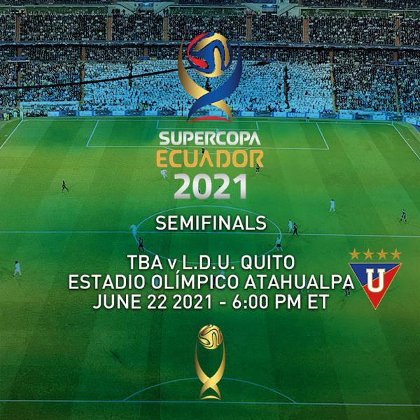 ▷ SuperCopa Ecuador 2021 Semi-finals: L.D.U Quito vs Delfin - Official PPV Replay