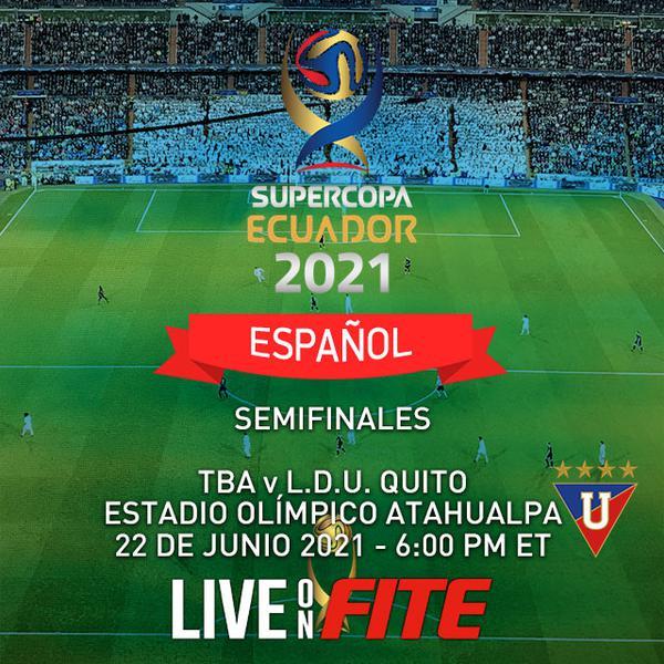 ▷ SuperCopa Ecuador 2021 Semi-finals: L.D.U Quito vs Delfin  (en Español) - Official PPV Replay