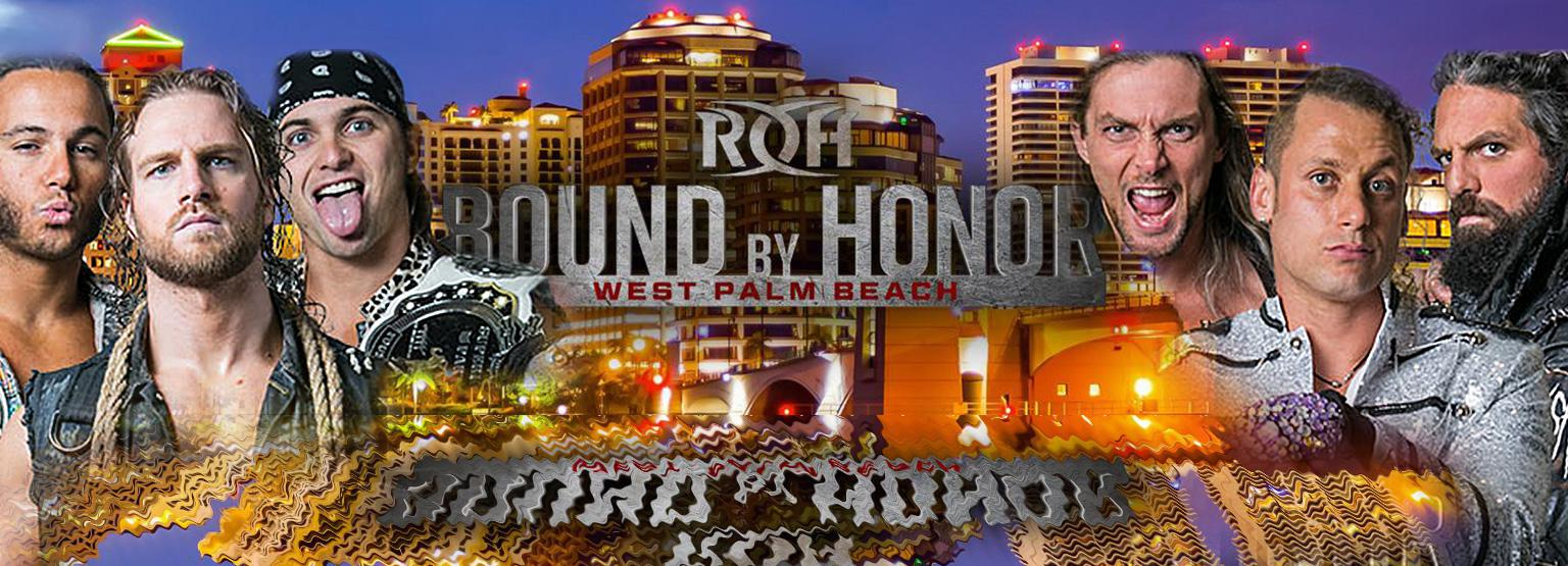 ROH Bound By Honor (West Palm Beach, FL)