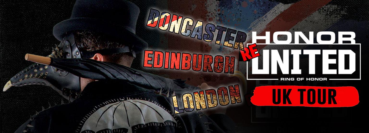ROH Honor Re-United: UK Tour (Edinburgh, Doncaster, London)