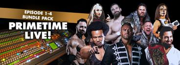 United Wrestling Network: Primetime LIVE, Ep. 1-4 Bundle Pack