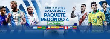 Eliminatorias, Catar 2022: Paquete Redondo 4