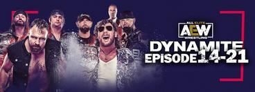AEW: Dynamite, Episode 14-21