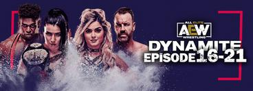 AEW: Dynamite, Episode 16-21