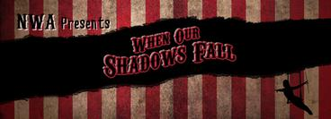 NWA: When Our Shadows Fall