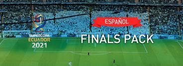 SuperCopa Ecuador 2021 Finals Pack  (en Español)