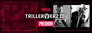 TrillerVerz III Weekend: PreShow