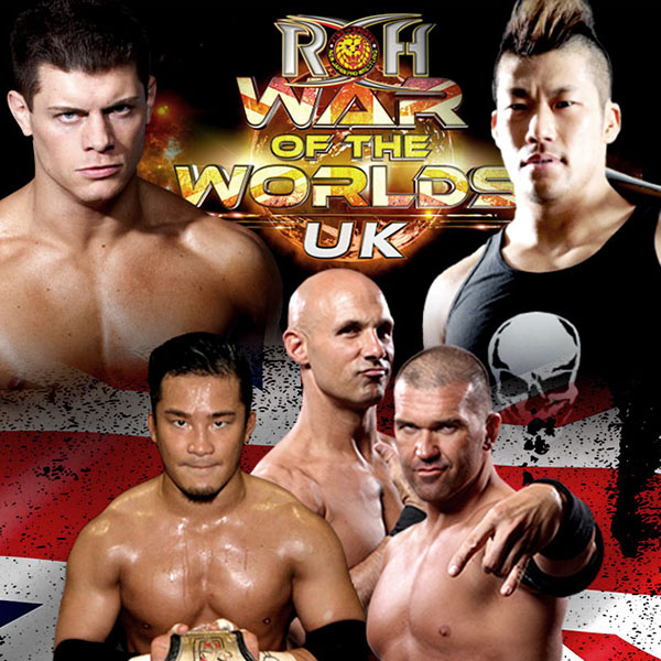 ROH WAR OF THE WORLDS UK – LIVERPOOL Exclusively on ROHwrestling.com and the FITE TV Digital PPV Platform August 19th