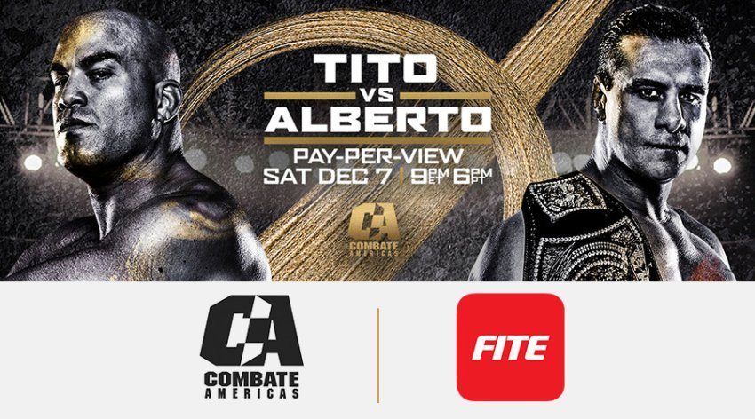 FITE and COMBATE AMERICAS Tag Team for 'Tito Vs. Alberto – What Side Are You On' PPV Extravaganza