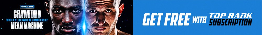 Crawford vs Mean Machine - Get FREE with Top Rank Subscription